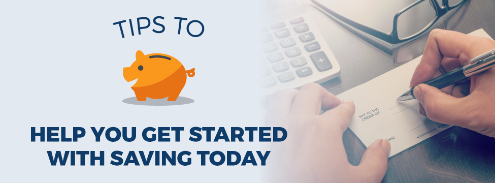 Tips to help you get started with saving