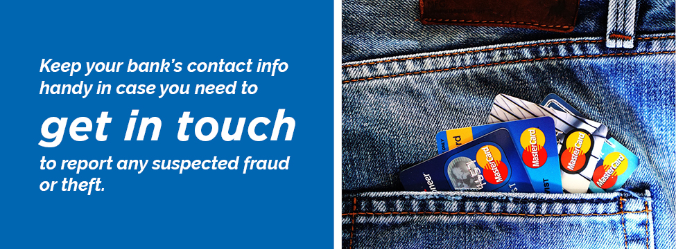 Get in touch with your bank to report suspected fraud