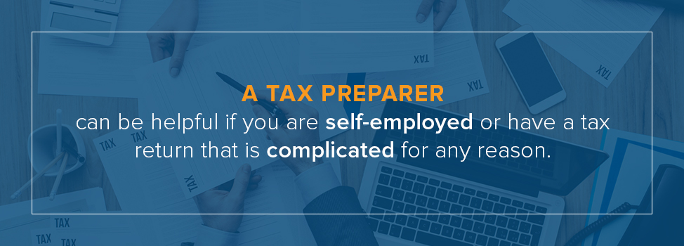 A tax preparer can be helpful for complicated tax returns