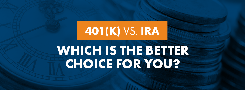 401k vs IRA - Which is the better choice for you?