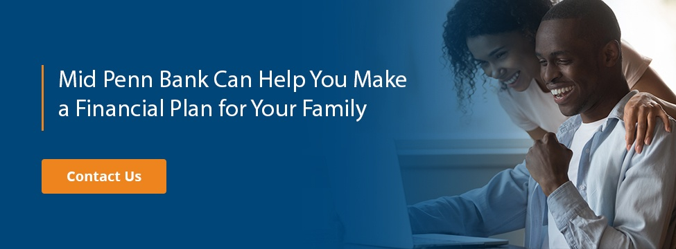 Mid Penn Bank Can Help You Make a Financial Plan for Your Family
