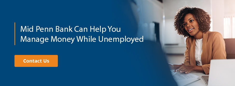 Mid Penn Bank Can Help You Manage Money While Unemployed