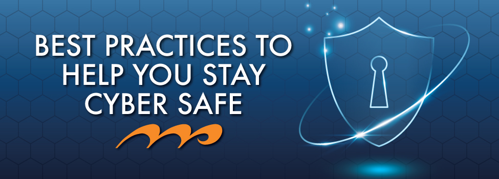 Best Practices to Help You Stay Cyber Safe Banner